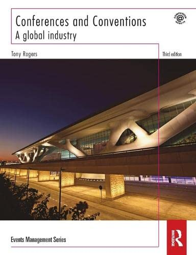 Conferences and Conventions: A Global Industry: Rogers, Tony