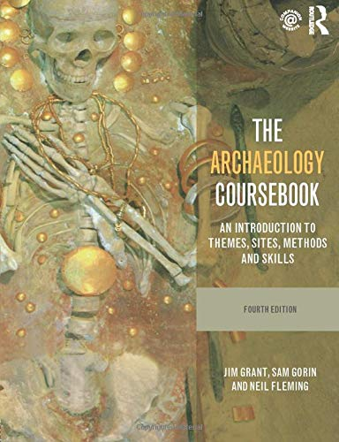 9780415526883: The Archaeology Coursebook: An Introduction to Themes, Sites, Methods and Skills