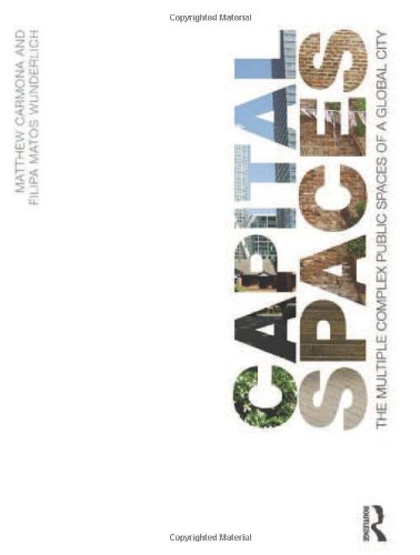 9780415527088: Capital Spaces: The Multiple Complex Public Spaces of a Global City