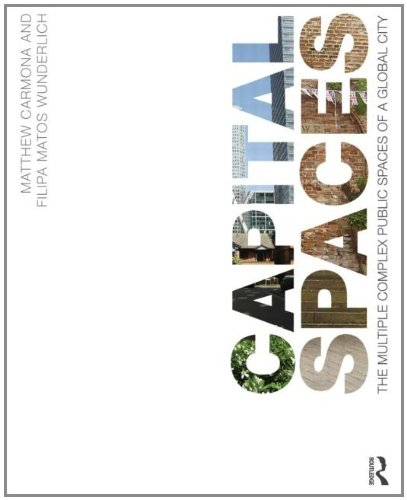 9780415527095: Capital Spaces: The Multiple Complex Public Spaces of a Global City