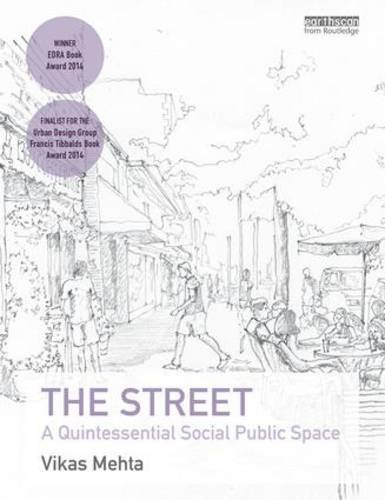9780415527101: The Street: A Quintessential Social Public Space
