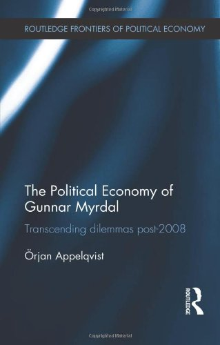 9780415527149: The Political Economy of Gunnar Myrdal: Transcending Dilemmas Post-2008 (Routledge Frontiers of Political Economy)