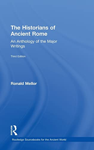 9780415527156: The Historians of Ancient Rome: An Anthology of the Major Writings (Routledge Sourcebooks for the Ancient World)