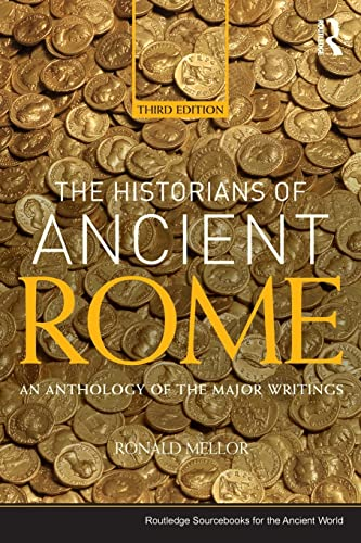 9780415527163: The Historians of Ancient Rome: An Anthology of the Major Writings (Routledge Sourcebooks for the Ancient World)