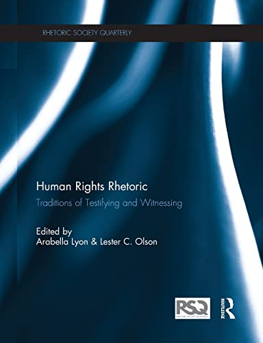9780415527576: Human Rights Rhetoric: Traditions of Testifying and Witnessing