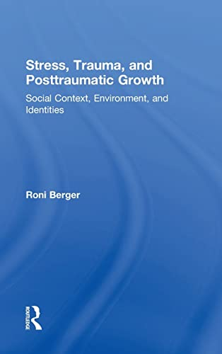 9780415527804: Stress, Trauma, and Posttraumatic Growth: Social Context, Environment, and Identities