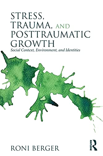 9780415527811: Stress, Trauma, and Posttraumatic Growth: Social Context, Environment, and Identities
