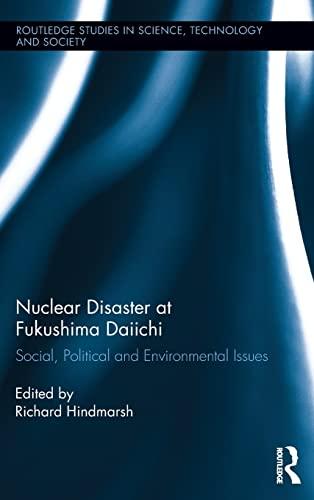 Nuclear Disaster at Fukushima Daiichi: Social, Political and Environmental Issues: Hindmarsh, ...