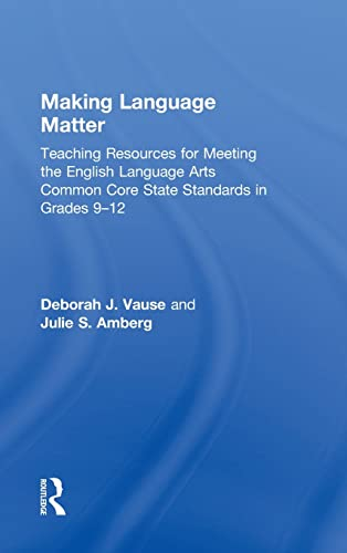 9780415527996: Making Language Matter: Teaching Resources for Meeting the English Language Arts Common Core State Standards in Grades 9-12