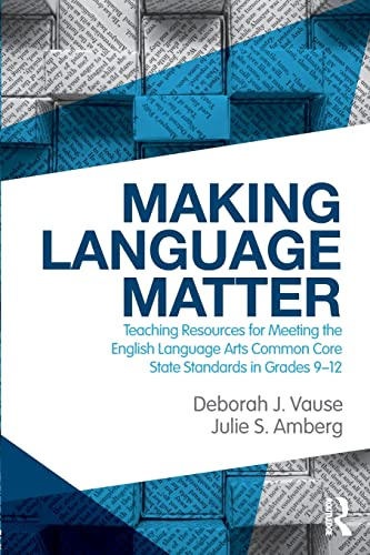 9780415528009: Making Language Matter: Teaching Resources for Meeting the English Language Arts Common Core State Standards in Grades 9-12