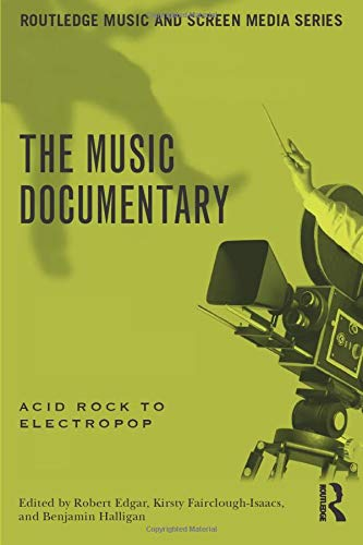 9780415528023: The Music Documentary: Acid Rock to Electropop (Routledge Music and Screen Med)