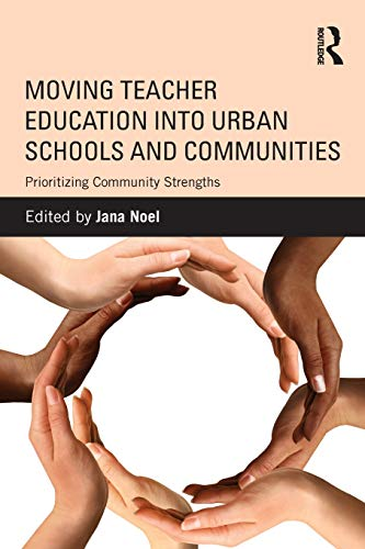 9780415528085: Moving Teacher Education into Urban Schools and Communities: Prioritizing Community Strengths