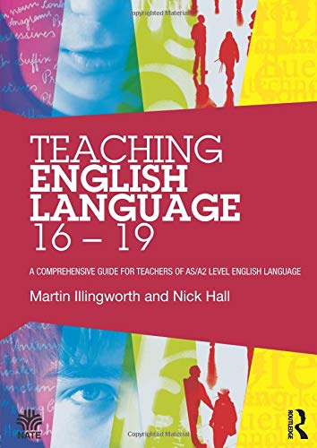 9780415528252: Teaching English Language 16 - 19: A comprehensive guide for teachers of AS/A2 level English Language (National Association for the Teaching of English (NATE))