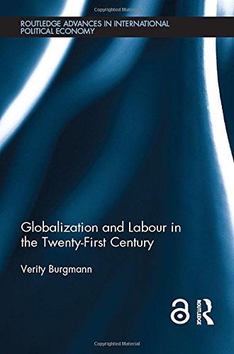 9780415528535: Globalization and Labour in the Twenty-First Century (Open Access) (Routledge Advances in International Political Economy)