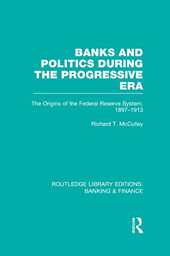 9780415528542: Banks and Politics During the Progressive Era (RLE Banking & Finance)