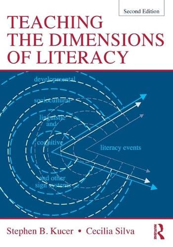 Teaching the Dimensions of Literacy (Paperback): Stephen B. Kucer,