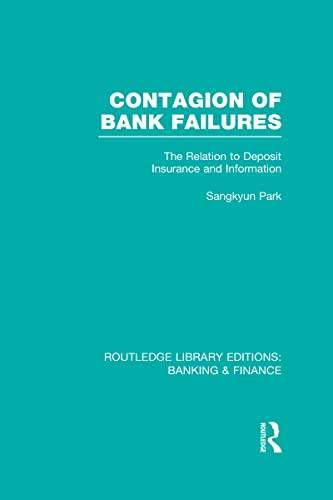 9780415528757: Contagion of Bank Failures (RLE Banking & Finance): The Relation to Deposit Insurance and Information