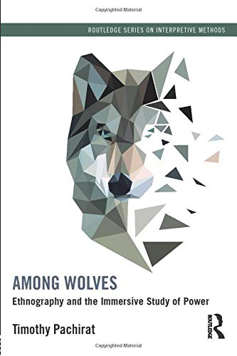 9780415528986: Among Wolves: Ethnography and the Immersive Study of Power (Routledge Series on Interpretive Methods)