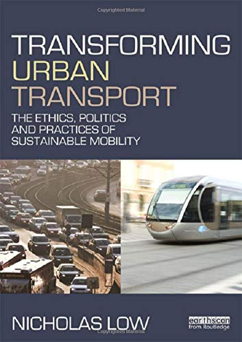 9780415529037: Transforming Urban Transport: The Ethics, Politics and Practices of Sustainable Mobility
