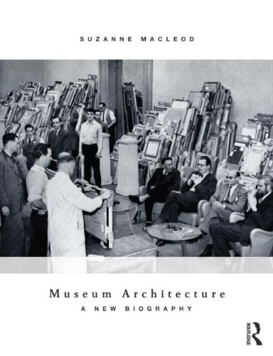 9780415529051: Museum Architecture: A New Biography