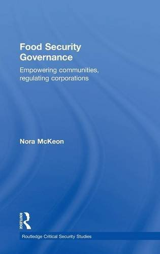 9780415529099: Food Security Governance: Empowering Communities, Regulating Corporations (Routledge Critical Security Studies)