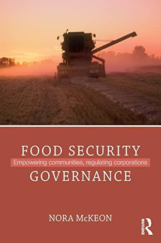 9780415529105: Food Security Governance: Empowering Communities, Regulating Corporations