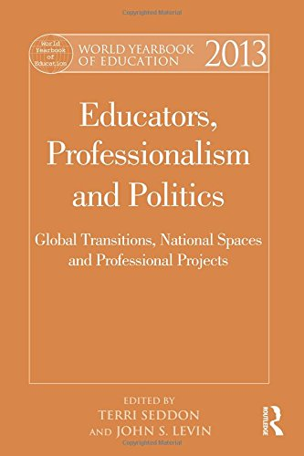 9780415529143: World Yearbook of Education 2013: Educators, Professionalism and Politics: Global Transitions, National Spaces and Professional Projects