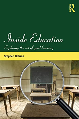 9780415529204: Inside Education: Exploring the art of good learning