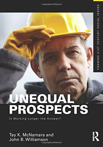 9780415529280: Unequal Prospects: Is Working Longer the Answer? (Framing 21st Century Social Issues)