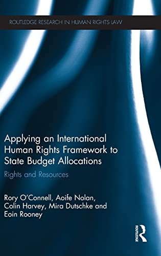 9780415529785: Applying an International Human Rights Framework to State Budget Allocations: Rights and Resources (Routledge Research in Human Rights Law)