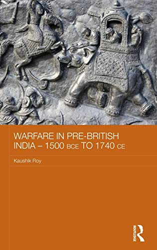 9780415529792: Warfare in Pre-British India - 1500BCE to 1740CE (Asian States and Empires)