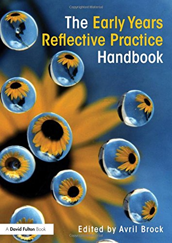The Early Years Reflective Practice Handbook: Brock, Avril