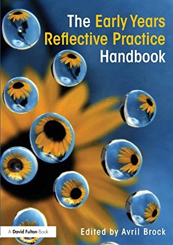 The Early Years Reflective Practice Handbook: Brock, Avril