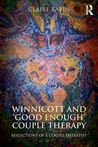 9780415530170: Winnicott and 'Good Enough' Couple Therapy: Reflections of a couple therapist