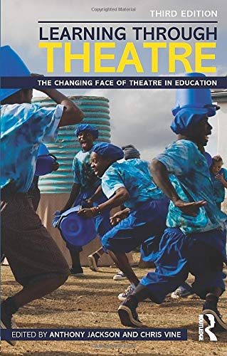 9780415530712: Learning Through Theatre: The Changing Face of Theatre in Education