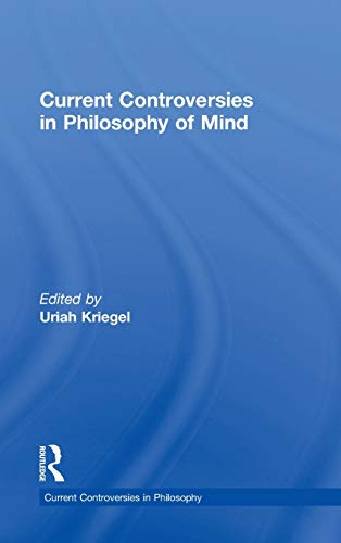 Current Controversies in Philosophy of Mind: Kriegel, Uriah