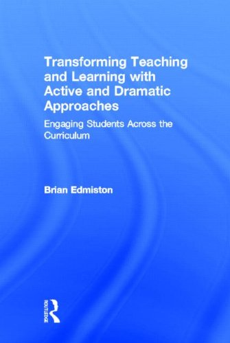 9780415530989: Transforming Teaching and Learning with Active and Dramatic Approaches: Engaging Students Across the Curriculum