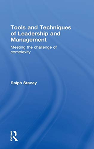 9780415531177: Tools and Techniques of Leadership and Management: Meeting the Challenge of Complexity