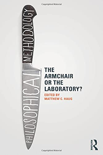 9780415531320: Philosophical Methodology: The Armchair or the Laboratory?