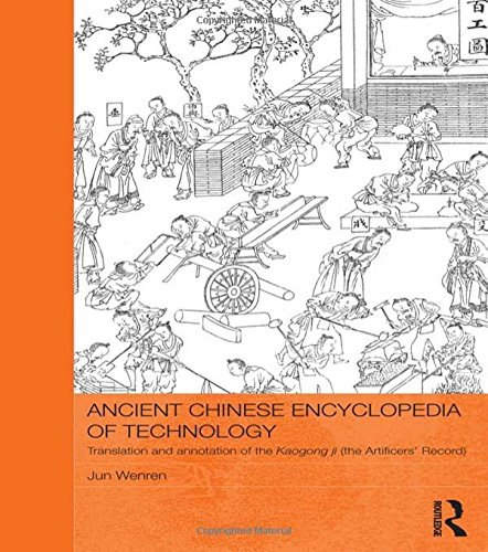 9780415531436: Ancient Chinese Encyclopedia of Technology: Translation and Annotation of Kaogong ji, The Artificers' Record (Routledge Studies in the Early History of Asia)