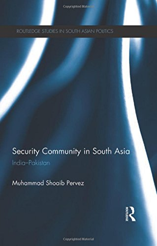 9780415531504: Security Community in South Asia: India - Pakistan (Routledge Studies in South Asian Politics)