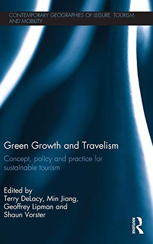 9780415531795: Green Growth and Travelism: Concept, Policy and Practice for Sustainable Tourism