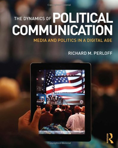 9780415531849: The Dynamics of Political Communication: Media and Politics in a Digital Age