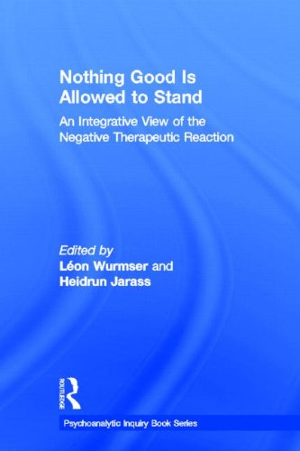 9780415531986: Nothing Good Is Allowed to Stand: An Integrative View of the Negative Therapeutic Reaction (Psychoanalytic Inquiry Book Series)