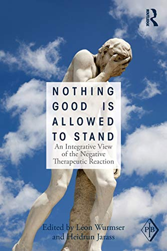 9780415531993: Nothing Good Is Allowed to Stand: An Integrative View of the Negative Therapeutic Reaction (Psychoanalytic Inquiry Book Series)