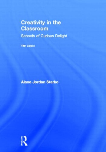 9780415532013: Creativity in the Classroom: Schools of Curious Delight