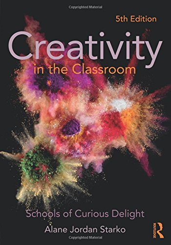 9780415532020: Creativity in the Classroom: Schools of Curious Delight