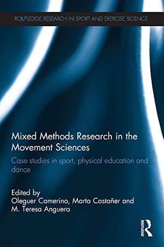 9780415532273: Mixed Methods Research in the Movement Sciences: Case Studies in Sport, Physical Education and Dance (Routledge Research in Sport and Exercise Science)