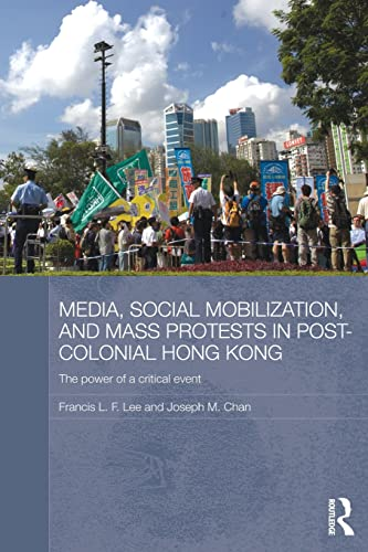9780415532303: Media, Social Mobilisation and Mass Protests in Post-colonial Hong Kong: The Power of a Critical Event (Media, Culture and Social Change in Asia)