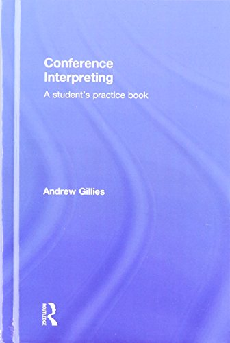 9780415532341: Conference Interpreting: A Student's Practice Book